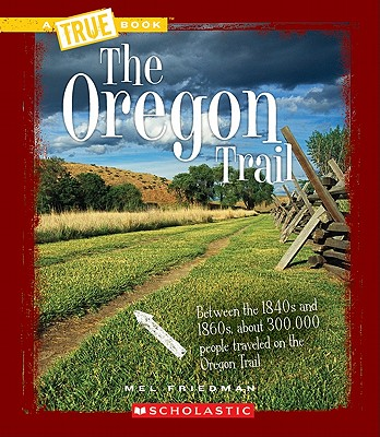 The Oregon Trail By Friedman, Mel